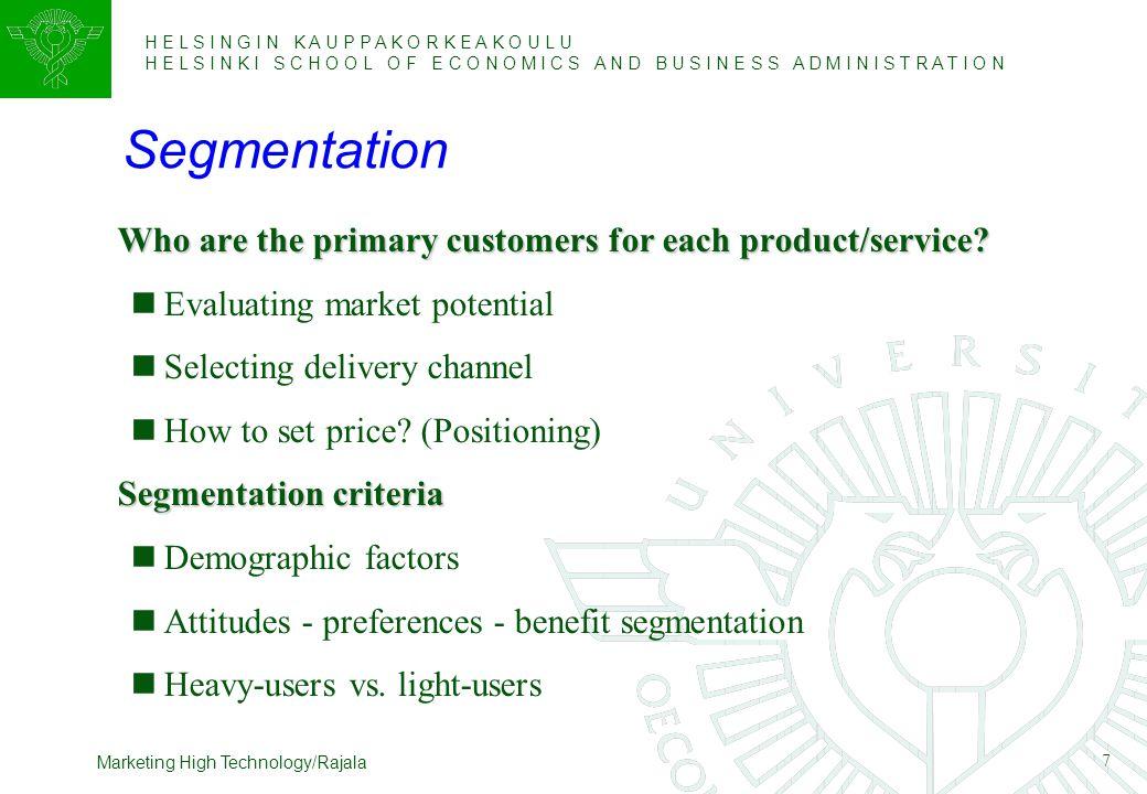 H E L S I N G I N K A U P P A K O R K E A K O U L U H E L S I N K I S C H O O L O F E C O N O M I C S A N D B U S I N E S S A D M I N I S T R A T I O N 8 Marketing High Technology/Rajala Targeting  Marketing strategy for each segment Environmental challenges.