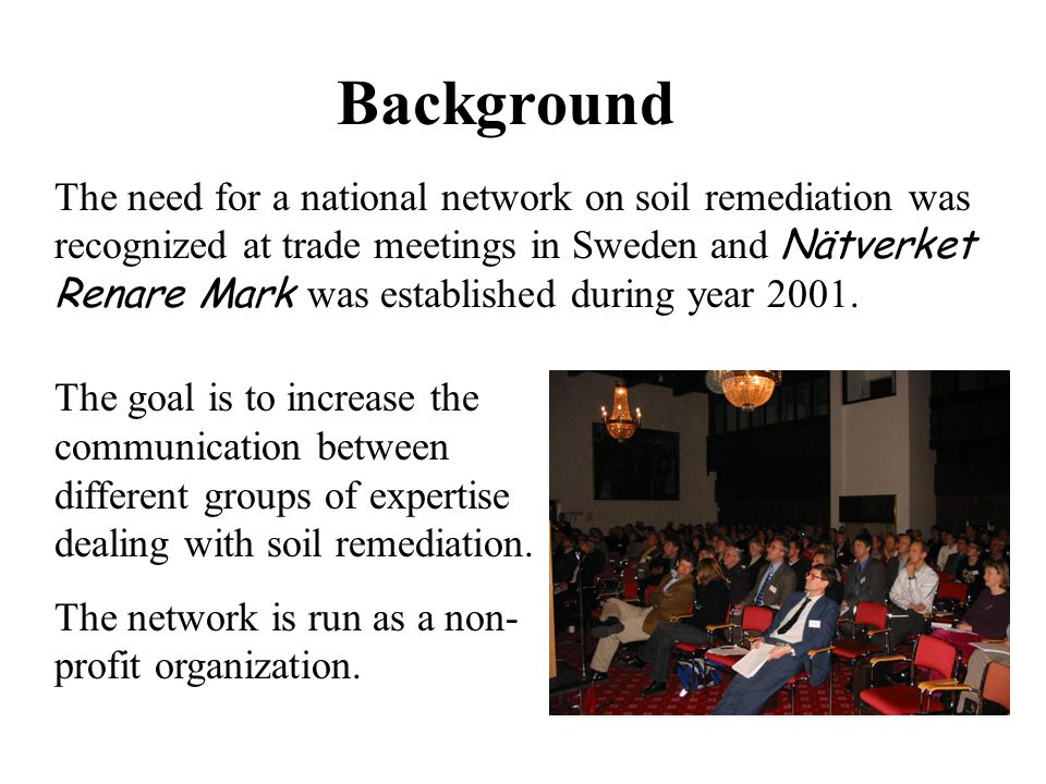 Background The goal is to increase the communication between different groups of expertise dealing with soil remediation.