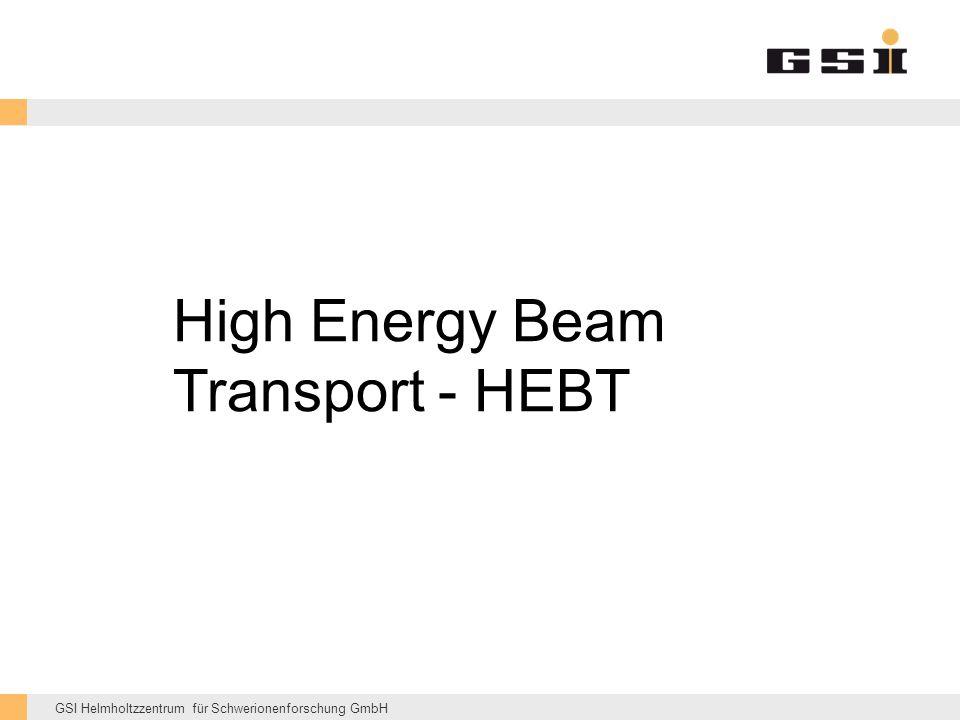 GSI Helmholtzzentrum für Schwerionenforschung GmbH High Energy Beam Transport - HEBT