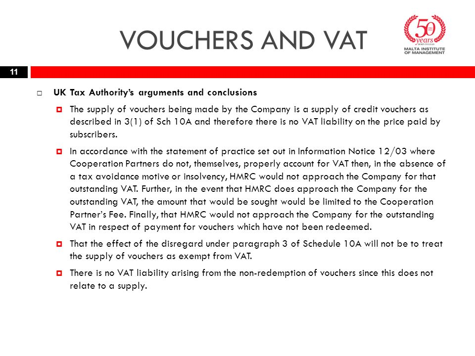 VOUCHERS AND VAT  UK Tax Authority's arguments and conclusions  The supply of vouchers being made by the Company is a supply of credit vouchers as d