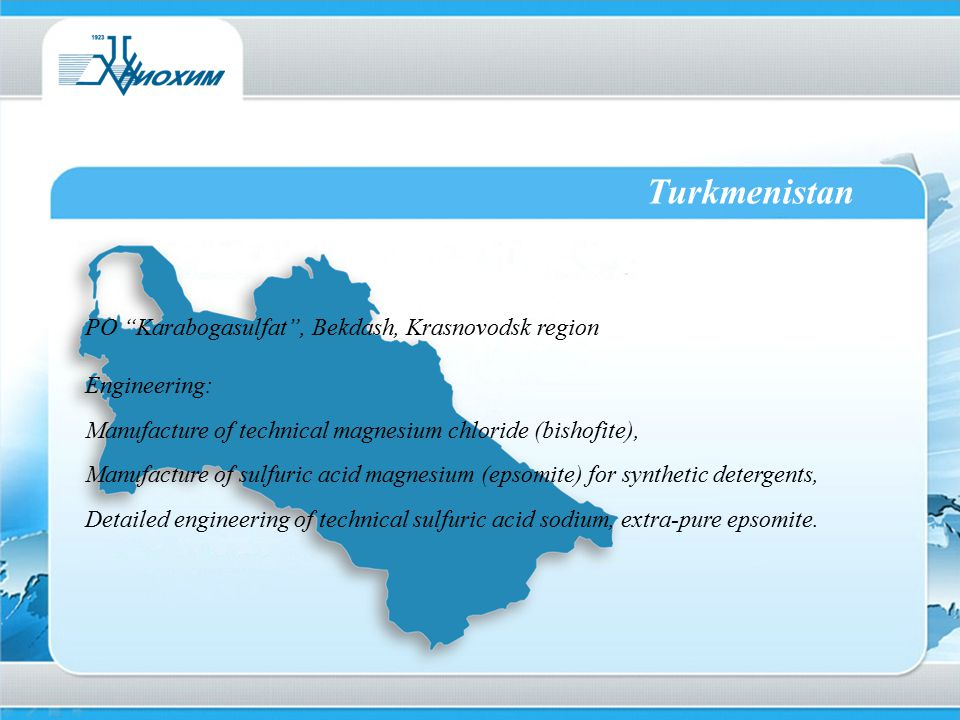 "Turkmenistan PO ""Karabogasulfat"", Bekdash, Krasnovodsk region Engineering: Manufacture of technical magnesium chloride (bishofite), Manufacture of sul"