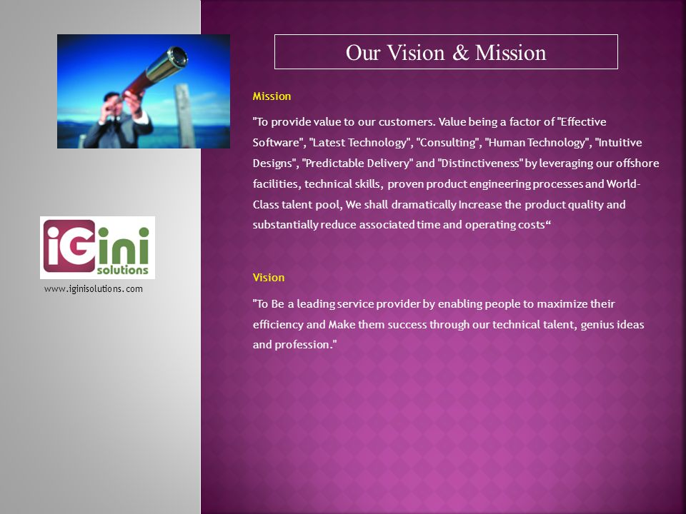 Mission To provide value to our customers.