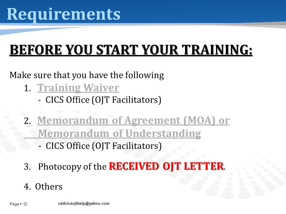 cddcicsojthelp@yahoo.com Page  12 Requirements BEFORE YOU START YOUR TRAINING: Make sure that you have the following 1. Training Waiver Training Waiv