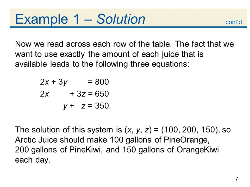 7 Example 1 – Solution Now we read across each row of the table.