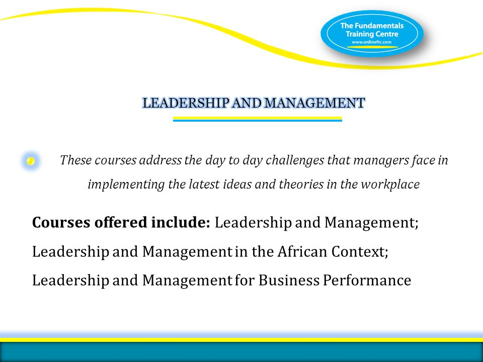 ISO 9001:2008 certified These courses address the day to day challenges that managers face in implementing the latest ideas and theories in the workpl