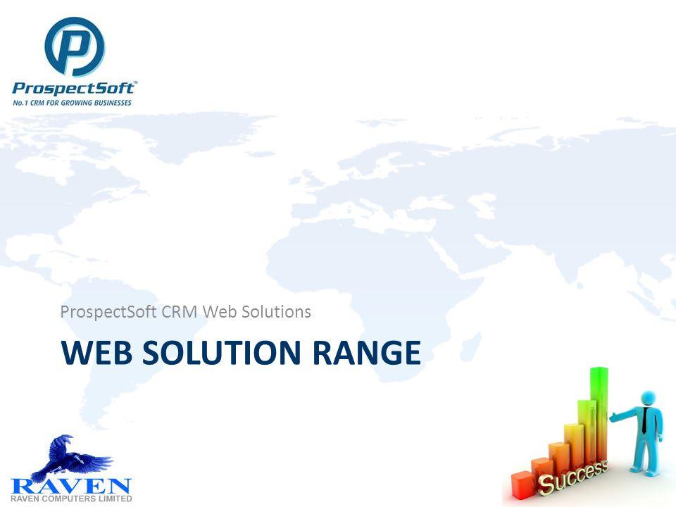 WEB SOLUTION RANGE ProspectSoft CRM Web Solutions