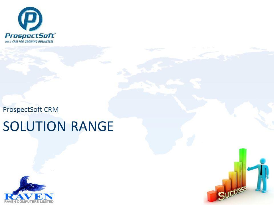 SOLUTION RANGE ProspectSoft CRM
