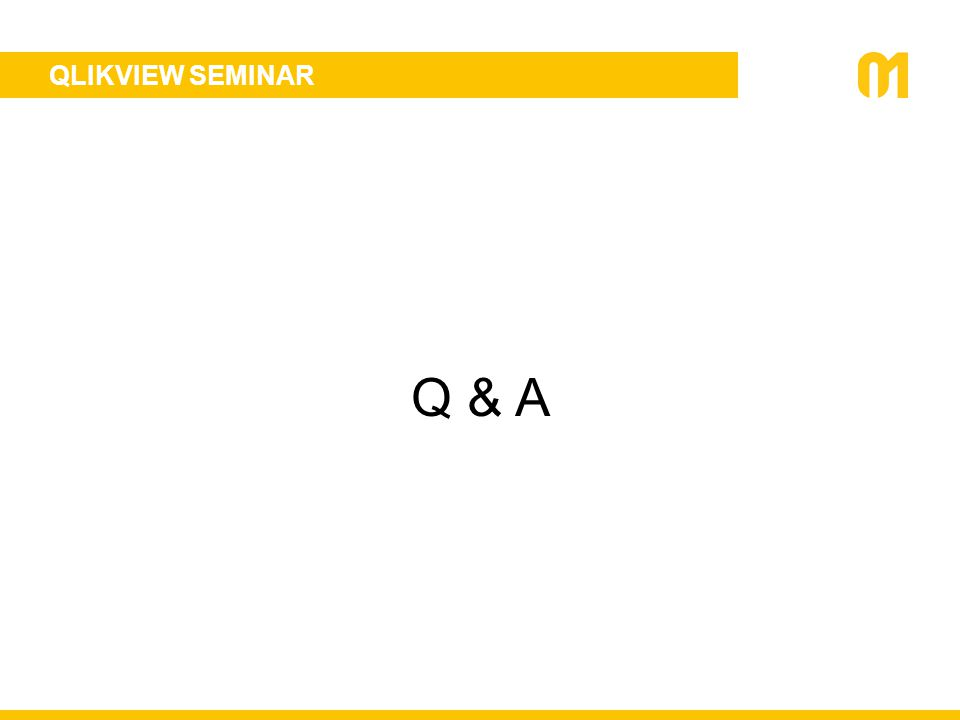 QLIKVIEW SEMINAR Q & A