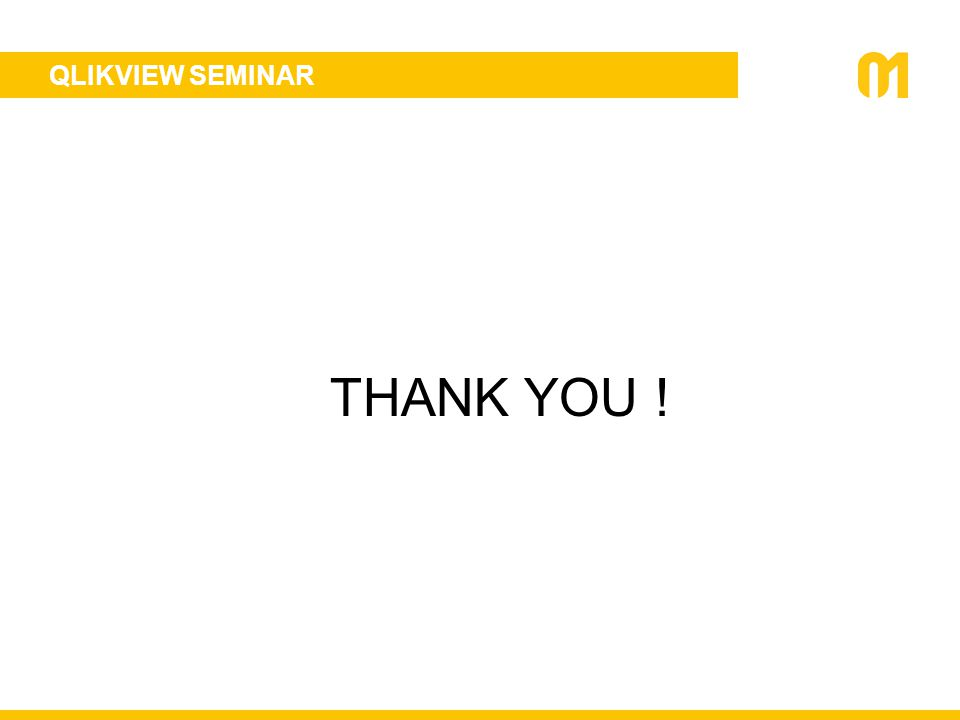QLIKVIEW SEMINAR THANK YOU !
