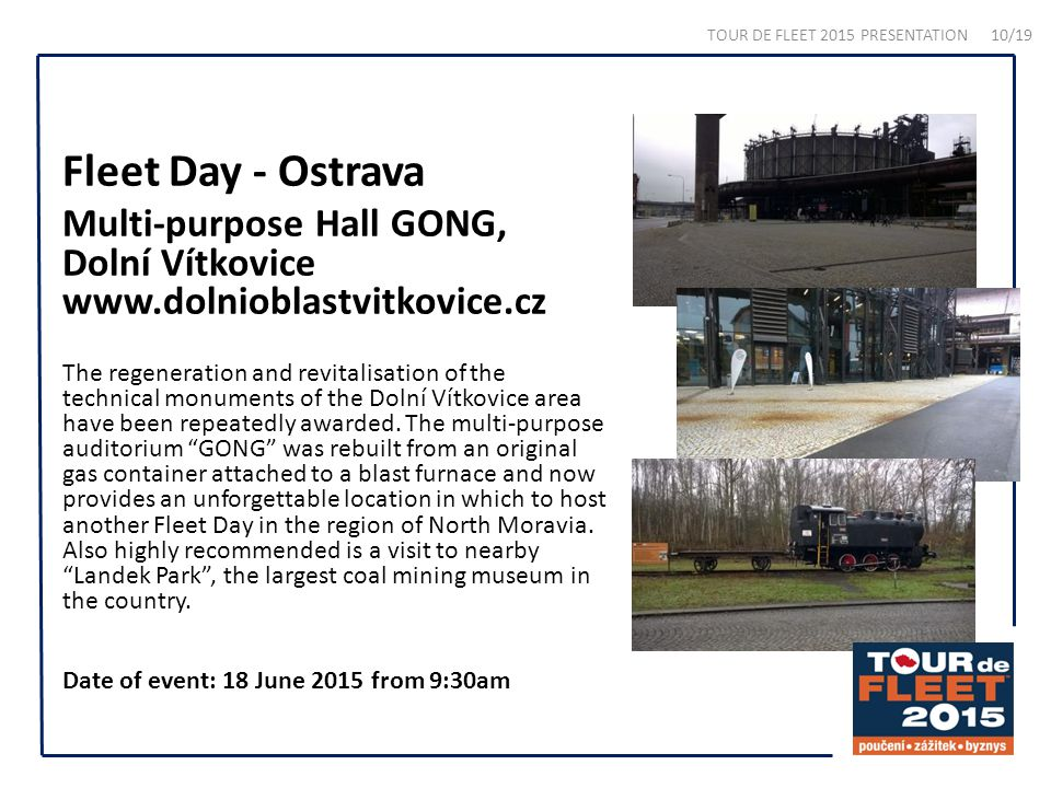 Fleet Day - Ostrava Multi-purpose Hall GONG, Dolní Vítkovice www.dolnioblastvitkovice.cz The regeneration and revitalisation of the technical monument