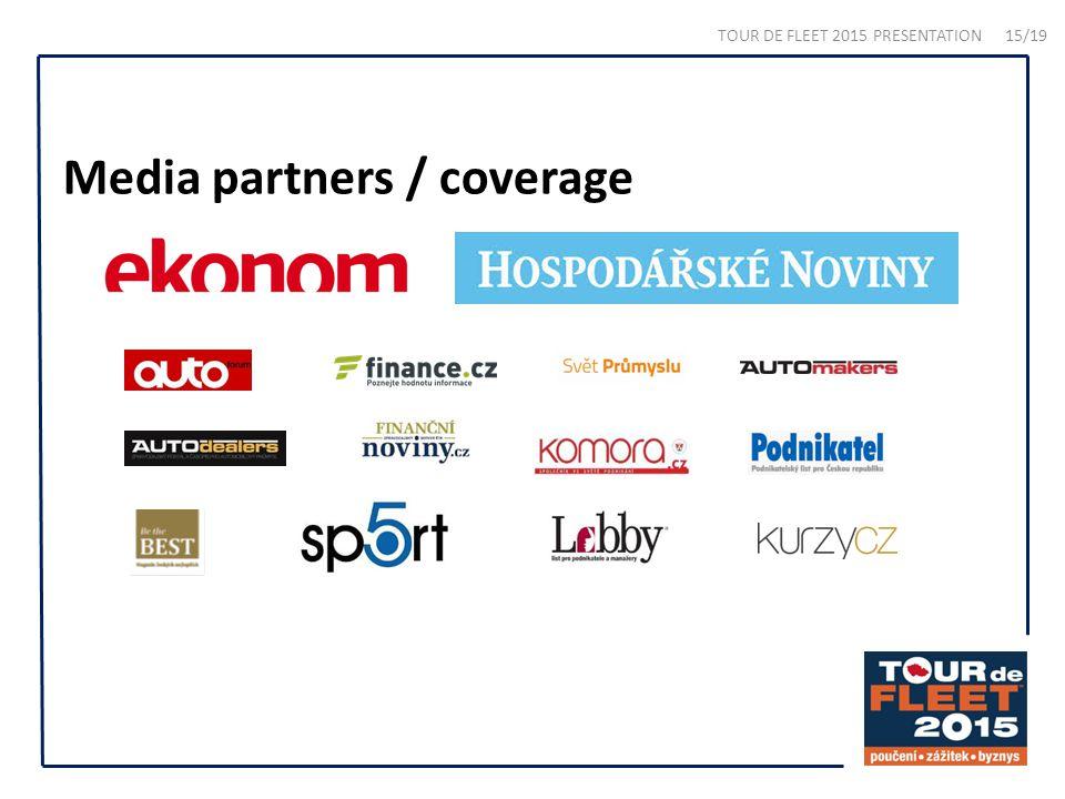 Media partners / coverage TOUR DE FLEET 2015 PRESENTATION 15/19