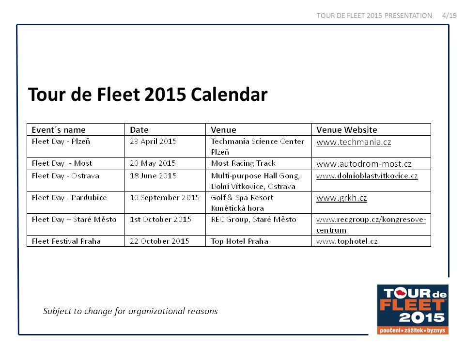 Tour de Fleet 2015 Calendar Subject to change for organizational reasons TOUR DE FLEET 2015 PRESENTATION 4/19