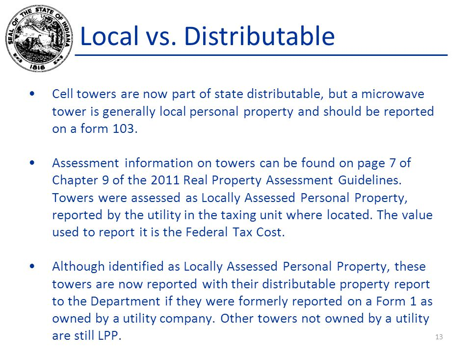 Local vs. Distributable Cell towers are now part of state distributable, but a microwave tower is generally local personal property and should be repo
