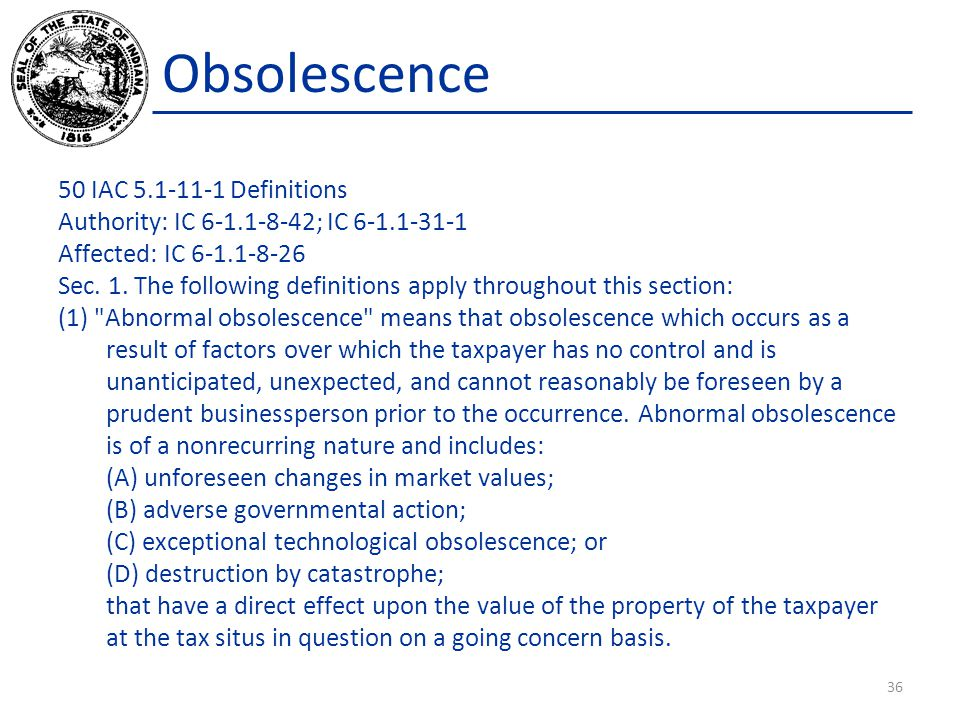 Obsolescence 50 IAC 5.1-11-1 Definitions Authority: IC 6-1.1-8-42; IC 6-1.1-31-1 Affected: IC 6-1.1-8-26 Sec.