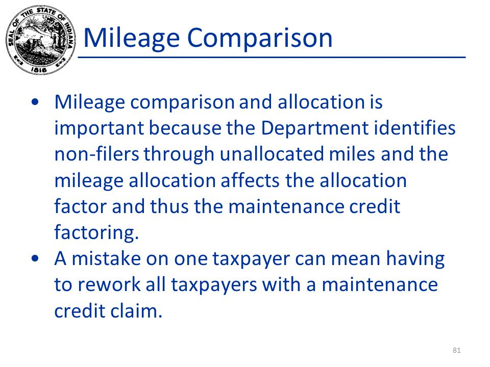 Mileage Comparison Mileage comparison and allocation is important because the Department identifies non-filers through unallocated miles and the milea