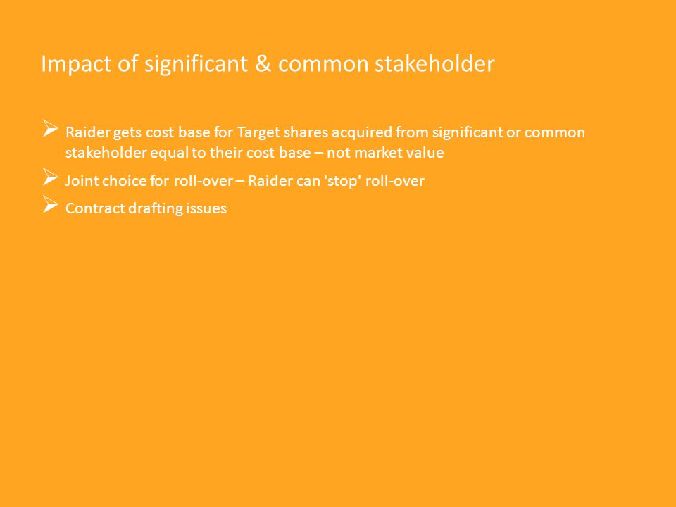 Impact of significant & common stakeholder  Raider gets cost base for Target shares acquired from significant or common stakeholder equal to their co