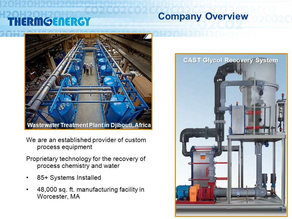 We are an established provider of custom process equipment Proprietary technology for the recovery of process chemistry and water 85+ Systems Installed 48,000 sq.