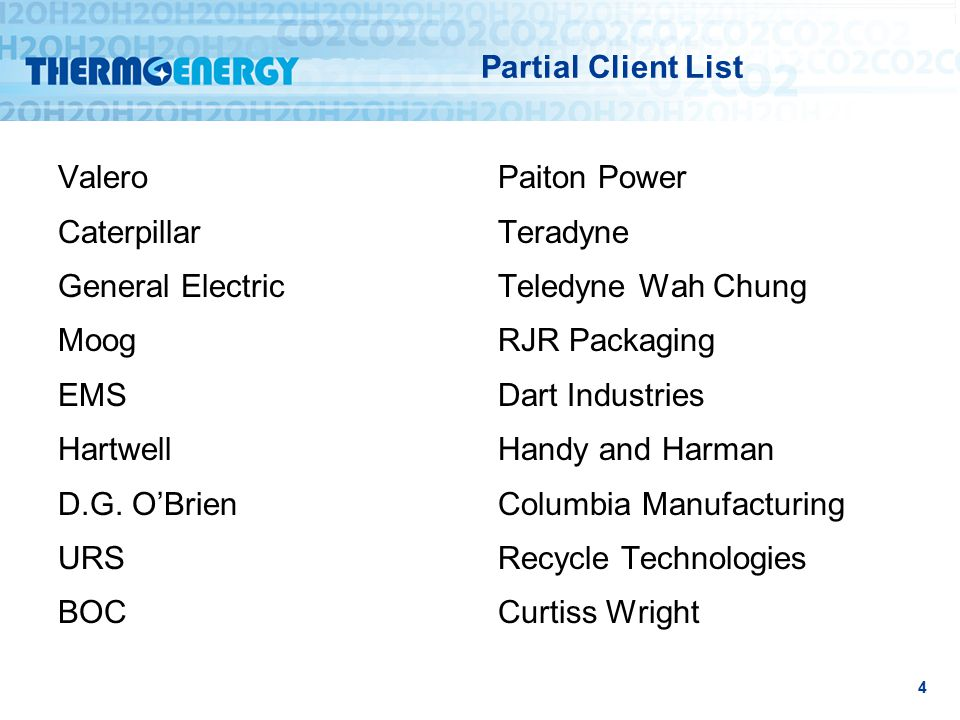 Partial Client List Valero Caterpillar General Electric Moog EMS Hartwell D.G.