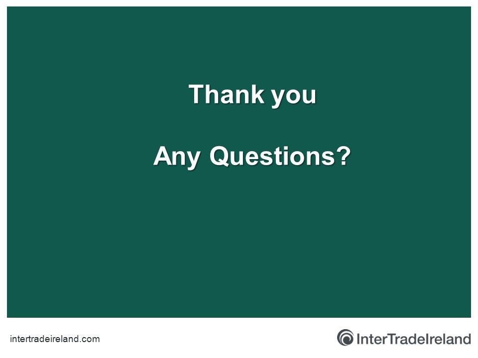 intertradeireland.com Thank you Any Questions