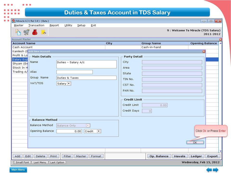 Duties & Taxes Account in TDS Salary Click Ok or Press Enter Main Menu