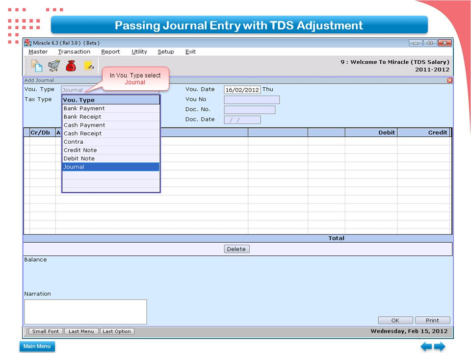 In Vou. Type select Journal Passing Journal Entry with TDS Adjustment Main Menu