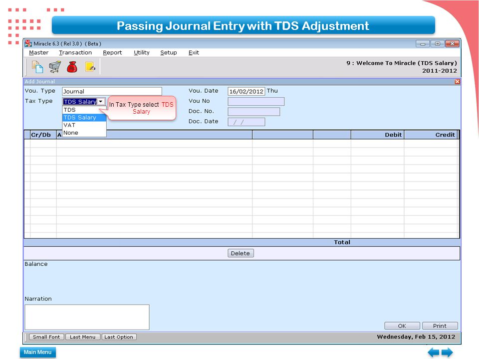 In Tax Type select TDS Salary Passing Journal Entry with TDS Adjustment Main Menu