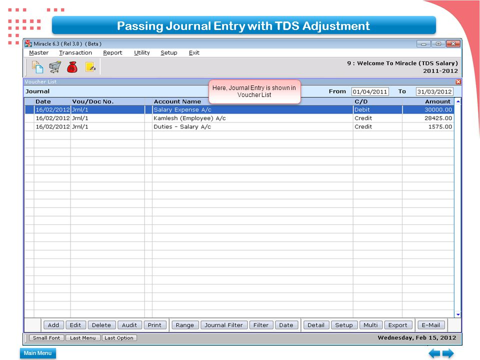 Here, Journal Entry is shown in Voucher List Passing Journal Entry with TDS Adjustment Main Menu