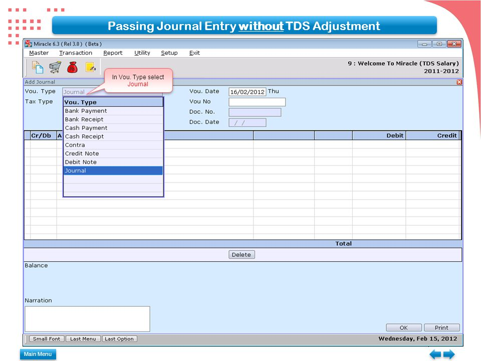 Passing Journal Entry without TDS Adjustment In Vou. Type select Journal Main Menu