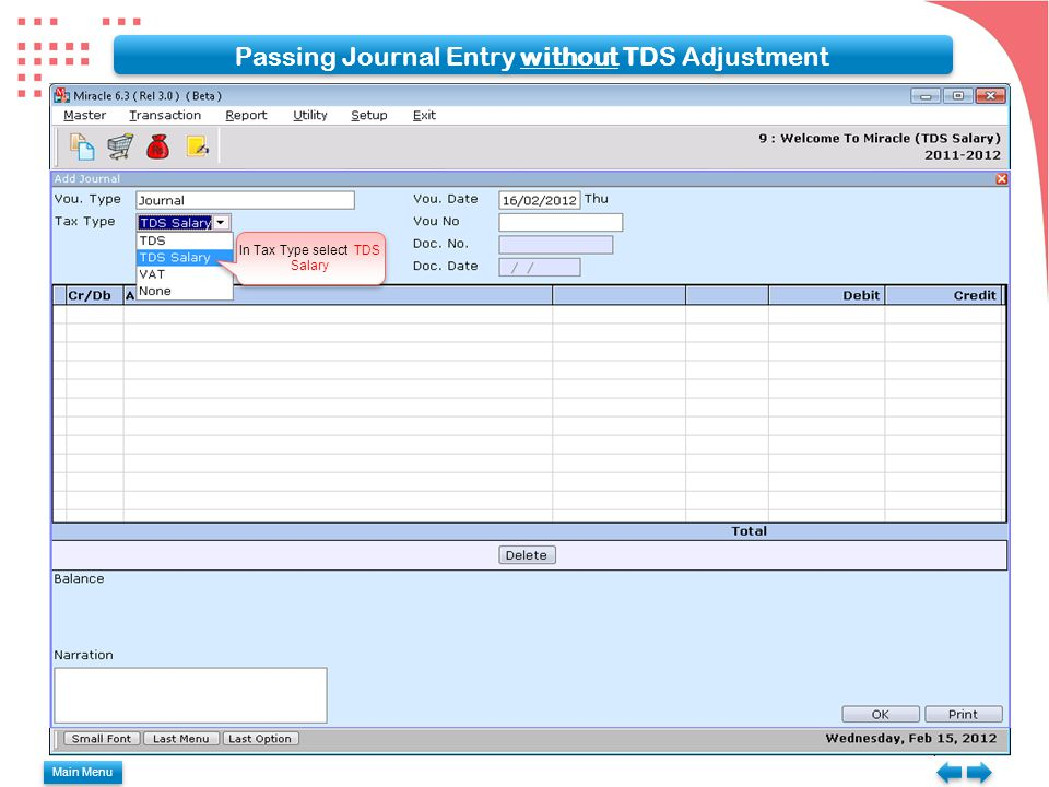 In Tax Type select TDS Salary Passing Journal Entry without TDS Adjustment Main Menu