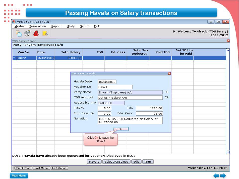 Passing Havala on Salary transactions Click Ok to pass the Havala Main Menu