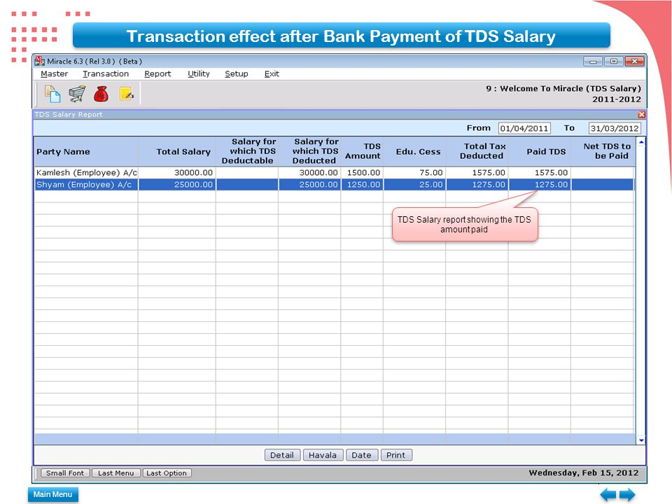 Transaction effect after Bank Payment of TDS Salary TDS Salary report showing the TDS amount paid Main Menu