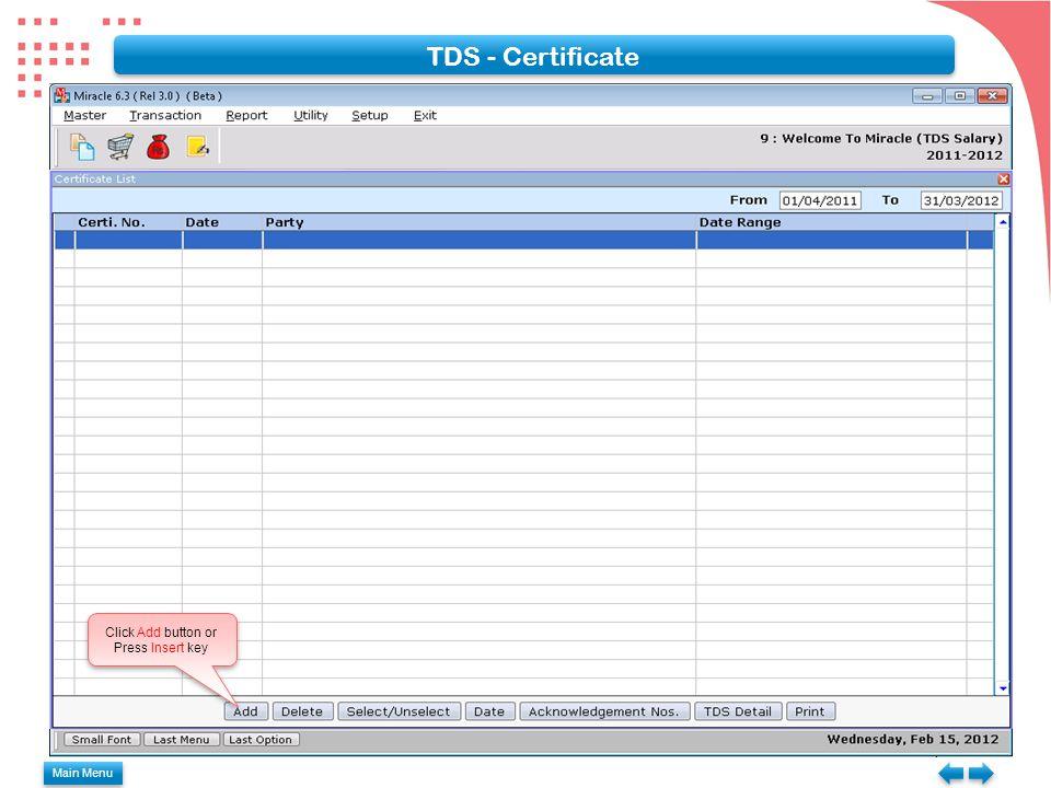 TDS - Certificate Click Add button or Press Insert key Main Menu