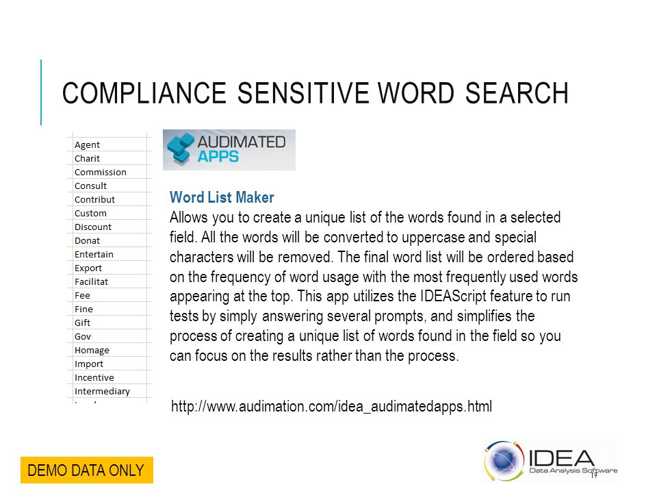 COMPLIANCE SENSITIVE WORD SEARCH DEMO DATA ONLY Word List Maker Allows you to create a unique list of the words found in a selected field. All the wor