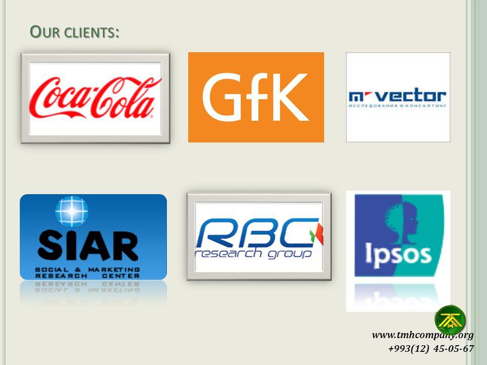 www.tmhcompany.org +993(12) 45-05-67 O UR CLIENTS :