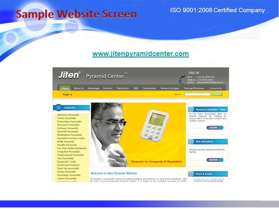 ISO 9001:2008 Certified Company www.jitenpyramidcenter.com