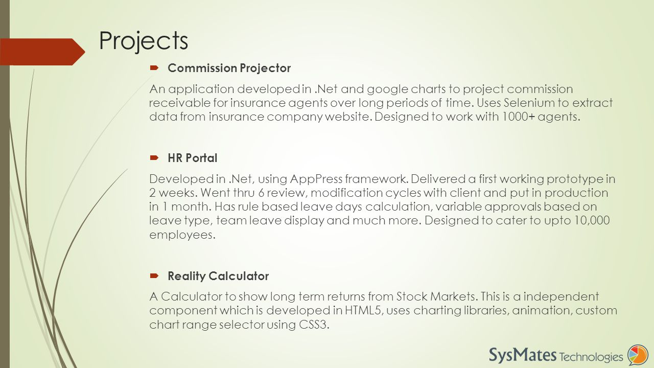Projects  Commission Projector An application developed in.Net and google charts to project commission receivable for insurance agents over long periods of time.