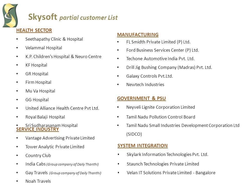 Skysoft partial customer List HEALTH SECTOR Seethapathy Clinic & Hospital Velammal Hospital K.P.