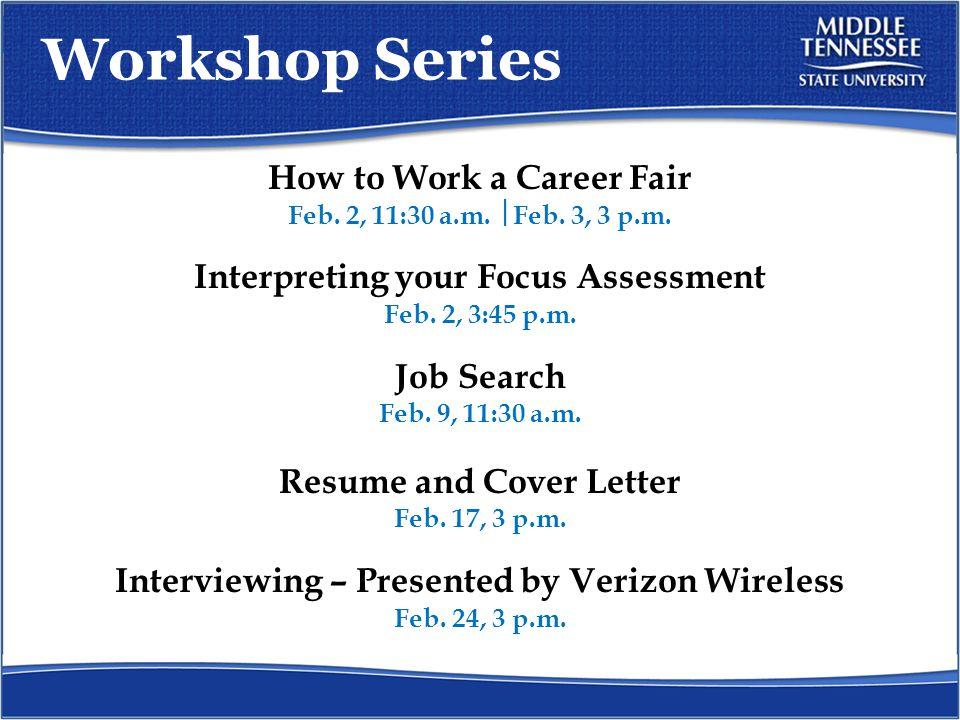 Workshop Series How to Work a Career Fair Feb. 2, 11:30 a.m.