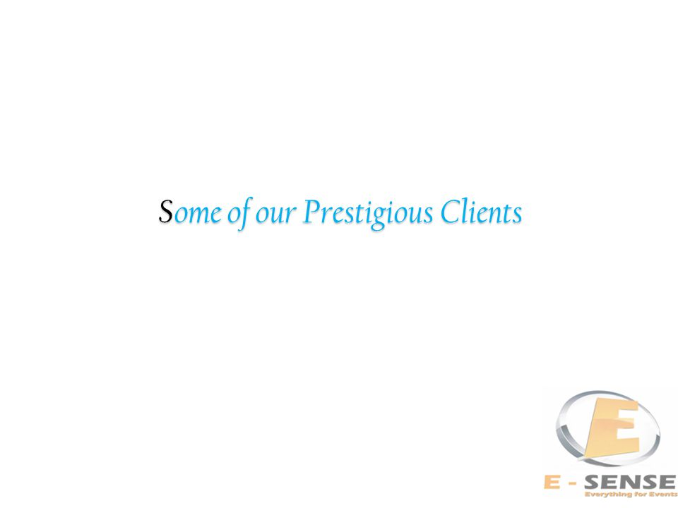 Some of our Prestigious Clients Some of our Prestigious Clients