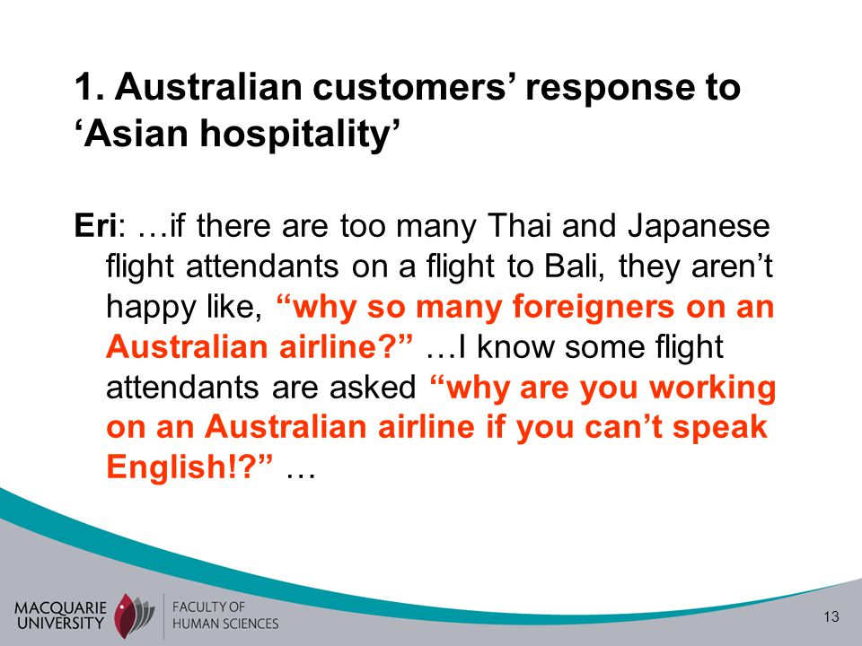 "13 Eri: …if there are too many Thai and Japanese flight attendants on a flight to Bali, they aren't happy like, ""why so many foreigners on an Australi"