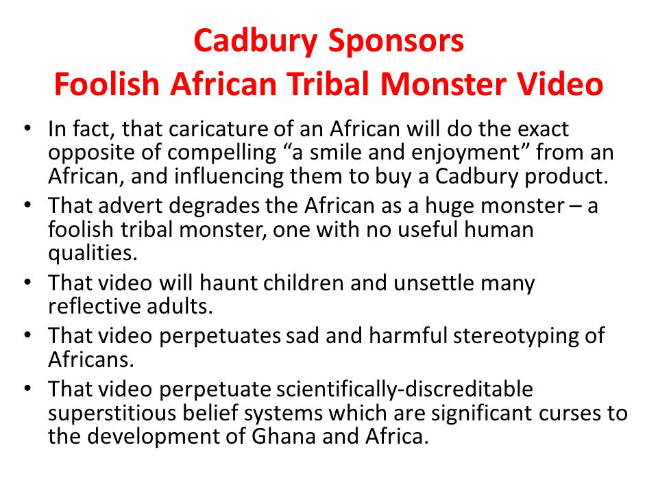 """Cadbury Sponsors Foolish African Tribal Monster Video In fact, that caricature of an African will do the exact opposite of compelling """"a smile and enj"""