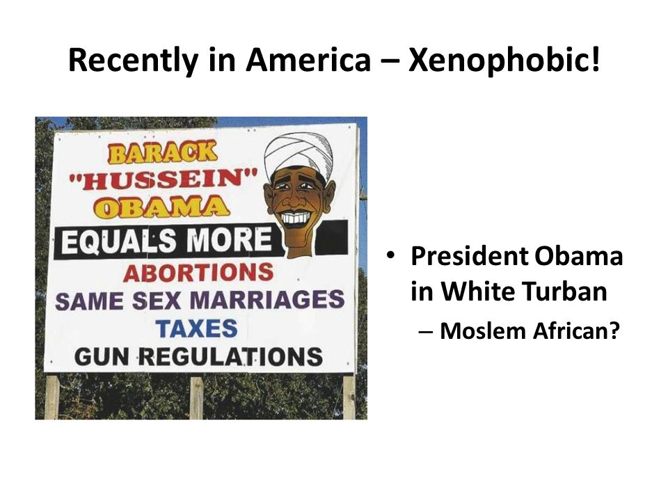 Recently in America – Xenophobic! President Obama in White Turban – Moslem African?