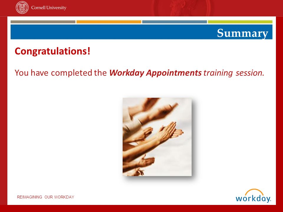 REIMAGINING OUR WORKDAY Summary Congratulations.