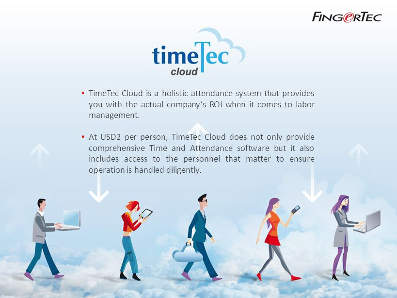 TimeTec Cloud is a holistic attendance system that provides you with the actual company's ROI when it comes to labor management.