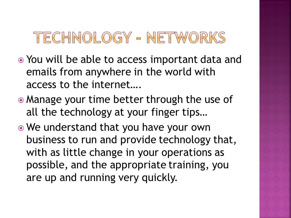  You will be able to access important data and emails from anywhere in the world with access to the internet….