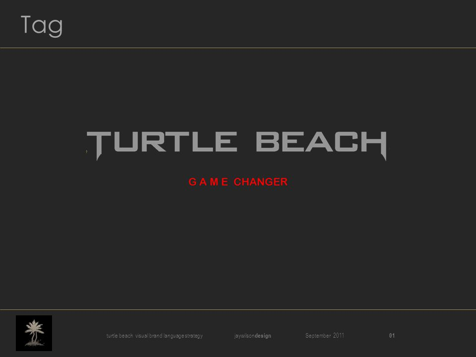turtle beach visual brand language strategy jaywilson design September 2011 01 Tag G A M E CHANGER
