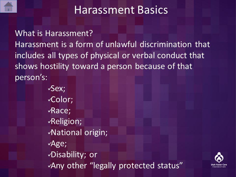 Harassment Basics What is Harassment.