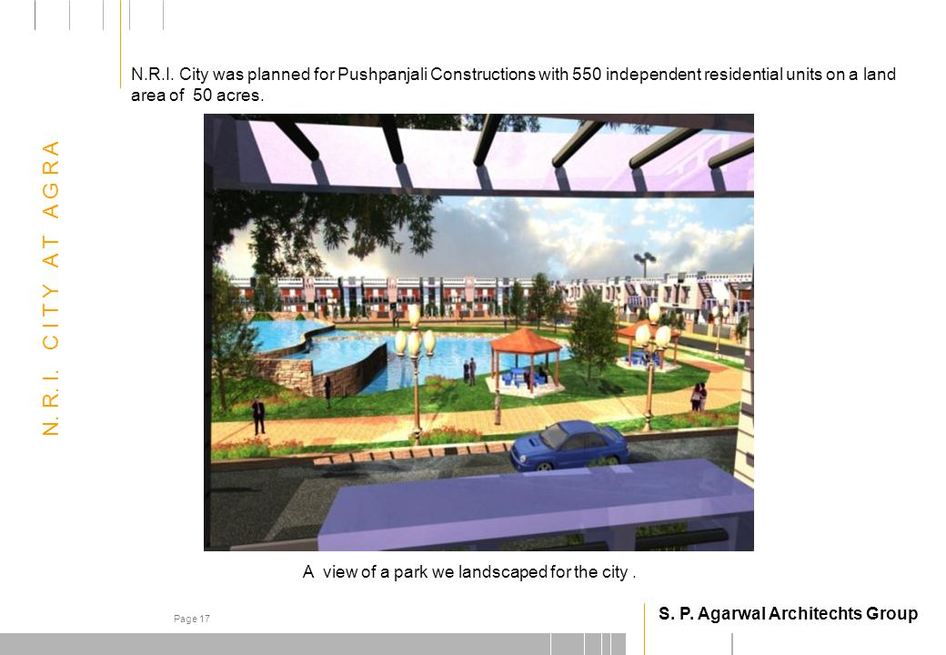 S. P. Agarwal Architechts Group Page 17 N. R. I.