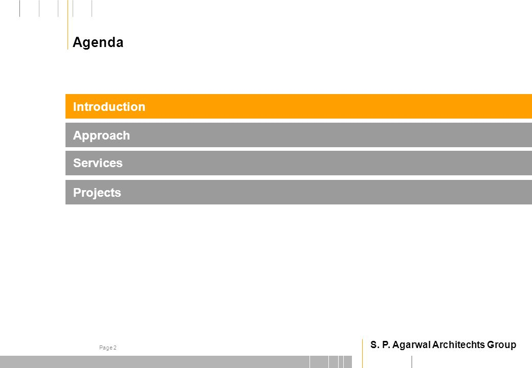 S. P. Agarwal Architechts Group Page 2 Agenda Projects Introduction Services Approach