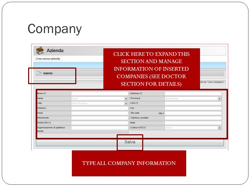 Company CLICK HERE TO EXPAND THIS SECTION AND MANAGE INFORMATION OF INSERTED COMPANIES (SEE DOCTOR SECTION FOR DETAILS) TYPE ALL COMPANY INFORMATION